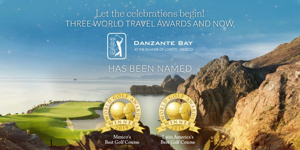 NOT ONE, BUT TWO PRESTIGIOUS GOLF AWARDS FOR MEXICO AND LATIN AMERICA'S BEST GOLF COURSE – TPC DANZANTE BAY