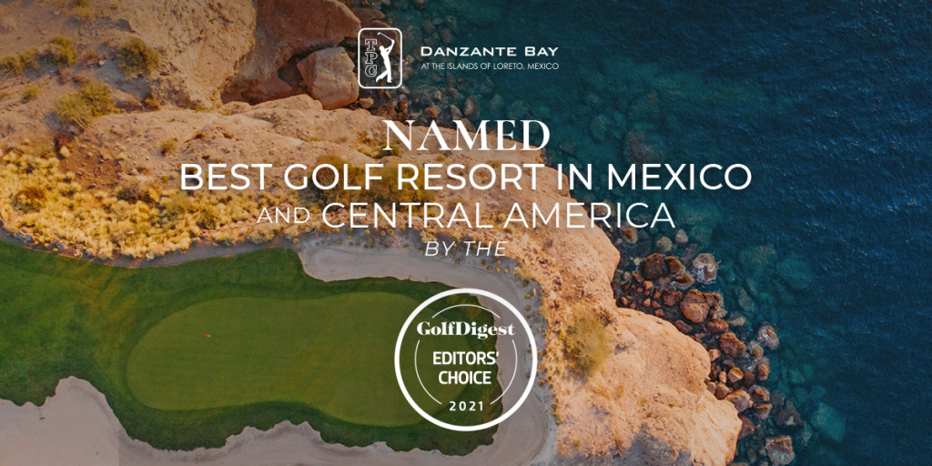 TPC Danzante Bay Wins 2021 Golf Digest Editors' Choice Award as one of the Best Golf Resorts In Mexico And Central America
